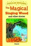 The Magical Singing Wood and other stories