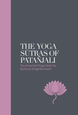 The Yoga Sutras of Patanjali:The Essential Yoga Texts for Spiritual Enlightenment