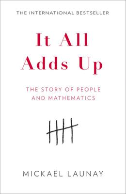 It All Adds Up: Humans and Mathematics from Prehistory to Modern Day