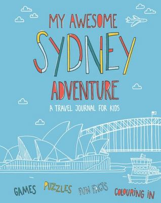 My Awesome Sydney Adventure: A Travel Journal for Kids