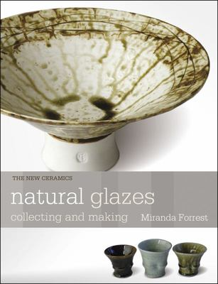 Natural Glazes Collecting and Making