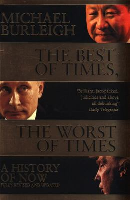 The Best of Times, the Worst of Times - A History of Now