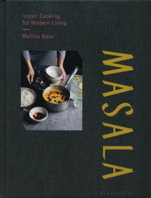 Masala: Real Indian Cooking for Modern Living