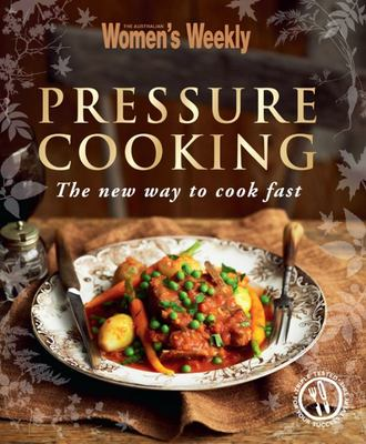 AWW Pressure Cooking: The new way to cook fast
