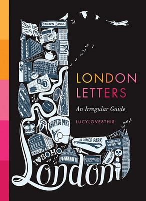 London Letters - An Irregular Guide