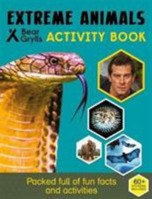 Bear Grylls Activity Series: Extreme Animals - Bear Grylls