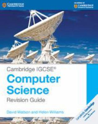 Cambridge IGCSE Computer Science Revision Guide