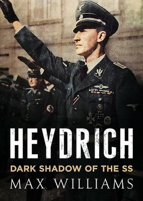 Heydrich - Dark Shadow of the SS