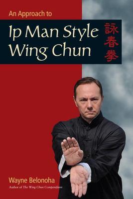 An Introduction to Ip Man Style Wing Chun