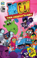 Teen Titans GO!: Their Greatest Hijinks