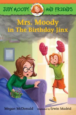 Mrs. Moody in the Birthday Jinx (Judy Moody & Friends #7)