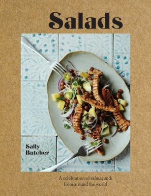 Salads: A Celebration of Salmagundi from Around the World