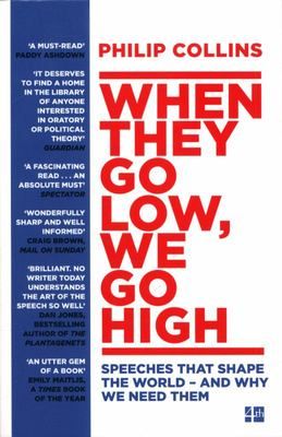 When They Go Low, We Go High - Speeches That Shape the World - And Why We Need Them