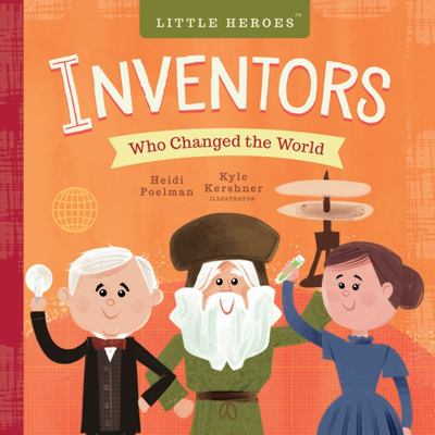 Little Heroes - Inventors Who Changed the World