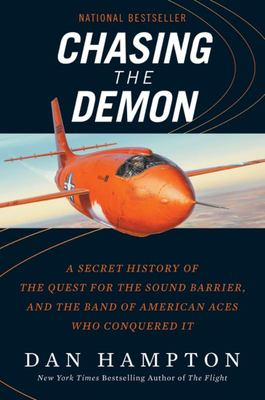 Chasing the Demon - The Deadly Quest to Break the Sound Barrier