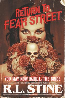 You May Now Kill the Bride (Return to Fear Street)