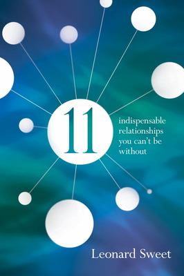 11 - Indispensable Relationships You Can't Be Without