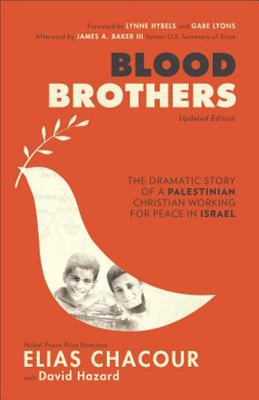Blood Brothers - The Dramatic Story of a Palestinian Christian Working for Peace in Israel