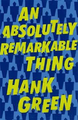 An Absolutely Remarkable Thing - A Novel