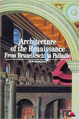 Architecture of the RenaissanceFrom Brunelleschi to Palladio