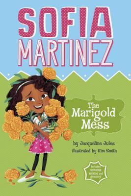 Sofia Martinez : Marigold Mess