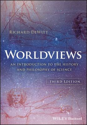 Worldviews - An Introduction to the History and Philosophy of Science