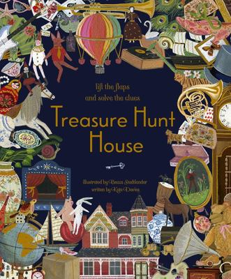 Treasure Hunt House - Lift the Flaps and Reveal the Secrets...