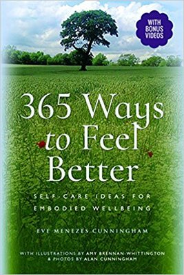 365 Ways to Feel Better Self-Care Tips for Embodied Well-Being