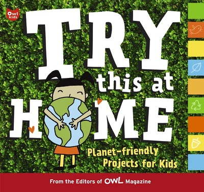 Try This at HomePlanet-Friendly Projects for Kids
