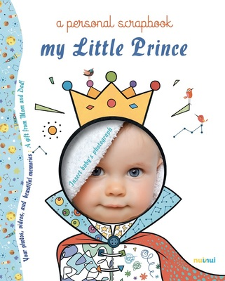 My Little Prince: A Personal Scrapbook