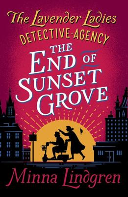 The End of Sunset Grove (Lavender ladies #3)