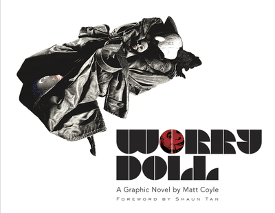 Worry DollA Graphic Novel by Matt Coyle