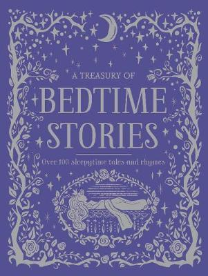 A Treasury of Bedtime Stories : Over 100 Sleepytime Tales and Rhymes