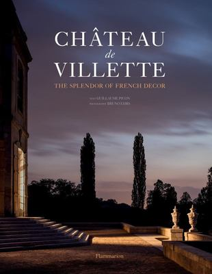 Château de Villette - The Restoration of a French Masterpiece