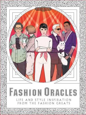 Fashion Oracles - Creative and Life Inspiration from 50 Fashion Icons