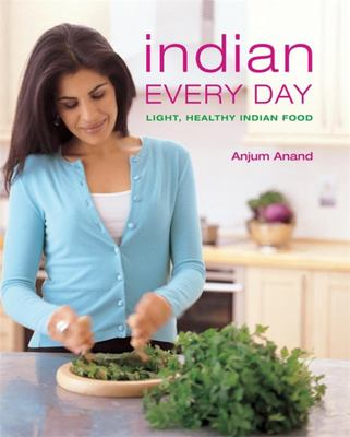 Indian Every Day - Light, Healthy Indian Food