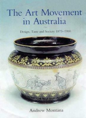 The Art Movement in Australia - Design, Taste and Society 1875-1900