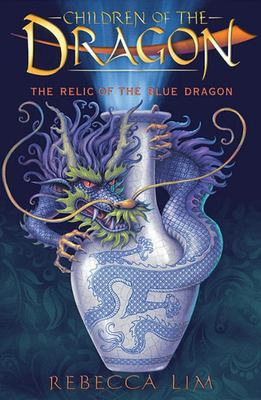 The Relic of the Blue Dragon (Children of the Dragon #1)
