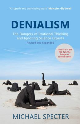 Denialism: Dangers of Ignoring Science..