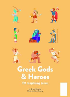 Greek Gods and Heroes: 40 Inspiring Icons