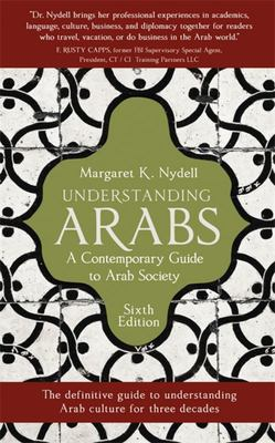 Understanding Arabs, 6th Edition - A Contemporary Guide to Arab Society
