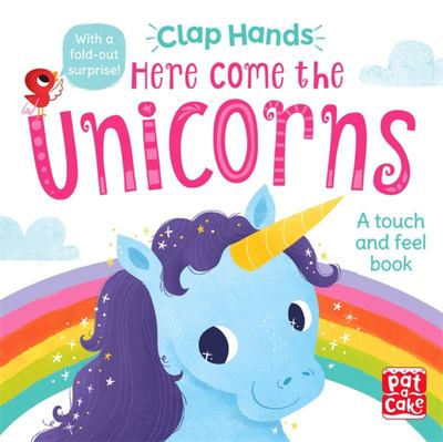Here Come the Unicorns - A Touch-and-Feel Board Book with a Fold-Out Surprise!