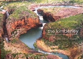 Eternal Endemism The Kimberley Endemic Frogs, Reptiles, Birds and Mammals