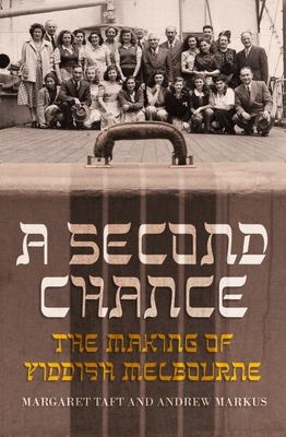 A Second Chance: The Making of Yiddish Melbourne