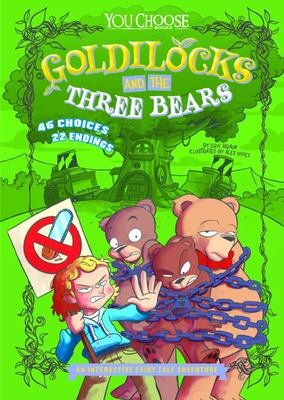 Goldilocks and the Three Bears (You Choose: An Interactive Fairy Tale Adventure)