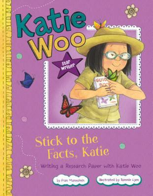 Stick to the Facts, Katie - Writing a Research Paper with Katie Woo