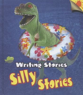 Writing Stories: Silly Stories