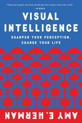 Visual Intelligence - Sharpen Your Perception, Change Your Life