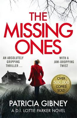 The Missing Ones - An Absolutely Gripping Thriller with a Jaw-Dropping Twist