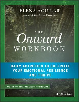 Onward Workbook - Daily Activities to Cultivate Your Emotional Resilience and Thrive